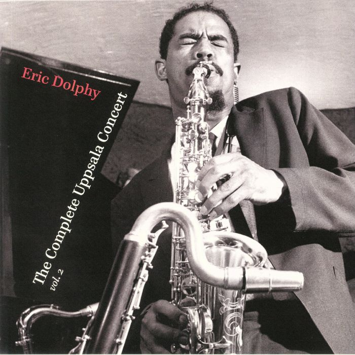 Eric Dolphy The Complete Uppsala Concert Vol 2