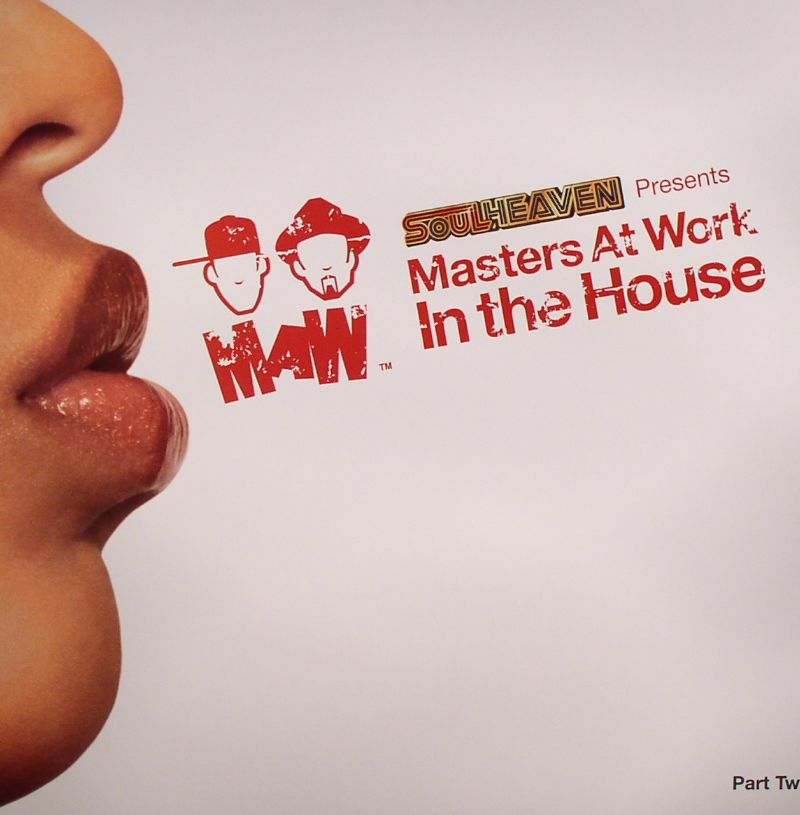 Soulheaven Presents Masters At Work: In The House (Part Two)